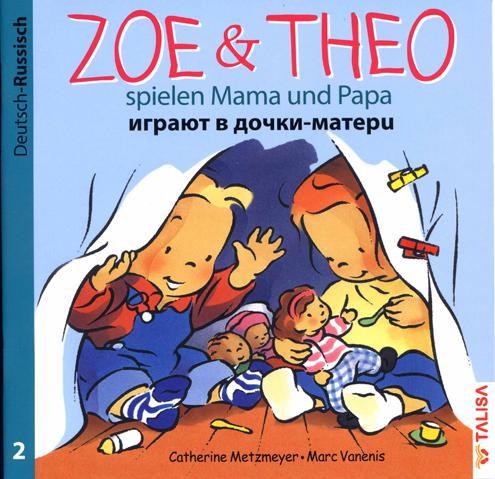 Zoe und Theo-spielen Mama und Papa/Deutsch-Russisch