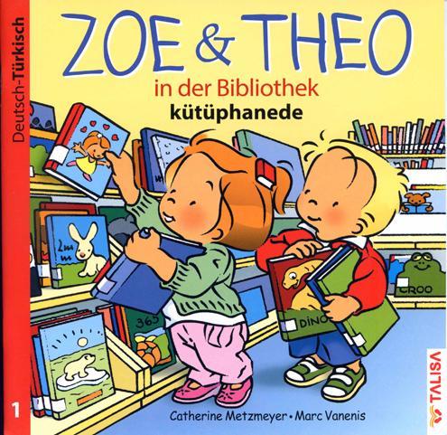 Zoe und Theo - in der Bibliothek - kütüphanede /Deutsch-Turkisch